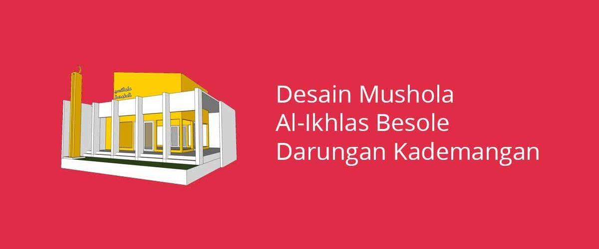 Desain Mushola Al-Ikhlas Besole